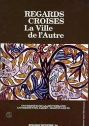 Regards Croises - La Ville De L'Autre - Couverture - Format classique