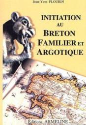 Initiation au Breton familier et argotique (édition 2006) - Couverture - Format classique