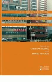The European Union, East Asia And South Korea - Couverture - Format classique