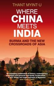 Vente livre :  Where china meets india: burma and the new crossroads of asia  - Myint-U Thant