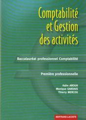 Comptabilite et gestion des activites bac professionnel comptabilite 1e professionnelle ; exercices - Intérieur - Format classique