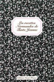 Les recettes normandes de tante jeanne - Intérieur - Format classique