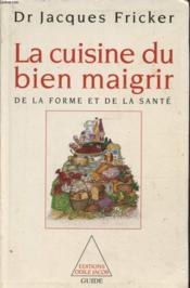 La Cuisine Du Bien Maigrir De La Forme Et De La Sante - Couverture - Format classique