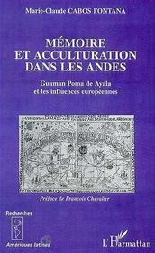 Memoire Et Acculturation Dans Les Andes ; Guaman Poma De Ayala Et Les Influences Europeennes - Intérieur - Format classique