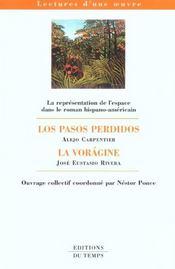 La Representation De L'Espace Dans Le Roman Hispano-Americain ; Los Pasos Perdidos De Carpentier ; La Voragine De Rivera - Intérieur - Format classique
