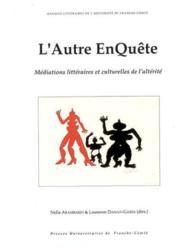 L Autre Enquete. Mediations Litteraires Et Culturelles De L Alterite - Couverture - Format classique