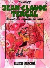Jean-Claude Tergal T.5 ; Jean-Claude Tergal Decouvre Les Mysteres Du Sexe - Intérieur - Format classique