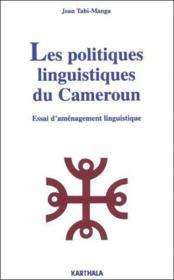 Les politiques linguistiques du Cameroun ; essai d'aménagement linguistique - Couverture - Format classique