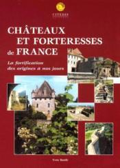 Châteaux et forteresses de France ; la fortification des origines à nos jours - Couverture - Format classique