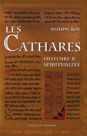 Les Cathares, Histoire Et Spiritualite - Intérieur - Format classique