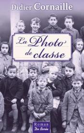 Vente  La photo de classe  - Didier Cornaille