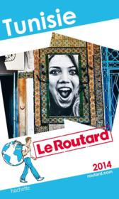 Vente livre :  Guide Du Routard ; Tunisie (Edition 2014)  - Collectif