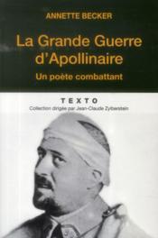 La grande guerre d'Apollinaire ; un poète combattant - Couverture - Format classique