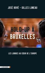 Hold-up à Bruxelles ; les lobbies au coeur de l'Europe - Couverture - Format classique