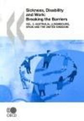 Vente livre :  Sickness, disability and work : breaking the Barriers t.2 ; Australia, Luxembourg, Spain and the United Kingdom  - Collectif