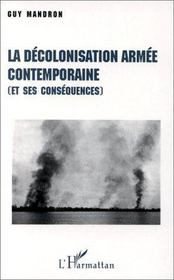La décolonisation armée contemporaine (et ses conséquences) - Intérieur - Format classique