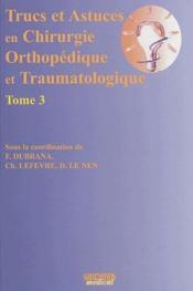 Trucs et astuces en chirurgie orthopédique et traumatologique t.3 - Couverture - Format classique