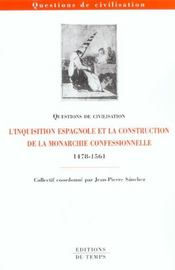 L'Inquisition Espagnole Et La Construction De La Monarchie Confessionnelle ; 1478-1561 - Intérieur - Format classique