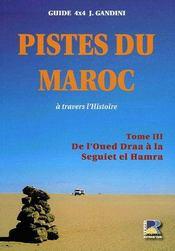 Pistes du maroc à travers l'histoire t.3 ; de l'oued Draa à la Seguiet el Hamra - Couverture - Format classique