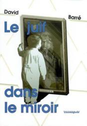 Le Juif Dans Le Miroir - Couverture - Format classique