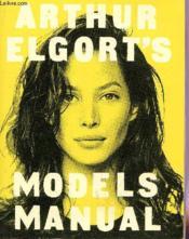 Arthur Elgort'S Models Manual - Couverture - Format classique