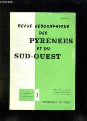 Revie Geographique Des Pyrenees Et Du Sud Ouest. Tome 55 Janvier Mars 1984. 1: Geographie Physique. - Couverture - Format classique