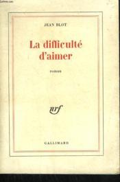 La Difficulte D'Aimer. - Couverture - Format classique