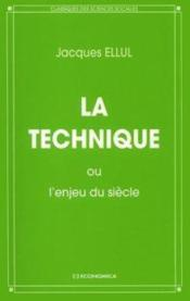 Vente  Technique Ou L'Enjeu Du Siecle (La)  - Jacques Ellul