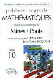 Problemes Corriges De Mathematiques Poses Aux Concours Mines/Ponts Tome 10 2005-2006 - Couverture - Format classique