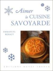 Aimer la cuisine savoyarde - Couverture - Format classique