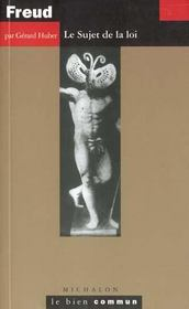 Freud ; Le Sujet De La Loi - Intérieur - Format classique