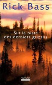 Sur La Piste Des Derniers Grizzlis - Couverture - Format classique