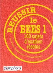 Reussir Le Bees T1 : 100 Sujets D'Examen Resolus - Intérieur - Format classique