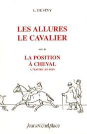 Les allures, le cavalier, la position - Couverture - Format classique