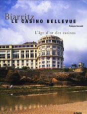 Biarritz. Le Casino Bellevue L'Age D'Or Des Casinos - Couverture - Format classique