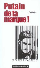 Putain Ta Marque ; Guide Anti-Pub - Intérieur - Format classique