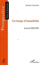 Vente  Un temps d'immobilité ; journal 2000/2005  - Jacques Lesourne