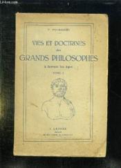 Vies Et Doctrines Des Grands Philosophes. A Travers Les Ages Tome 1. - Couverture - Format classique