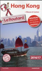 Vente  Guide du Routard ; Hong Kong (édition 2016/2017)  - Collectif Hachette