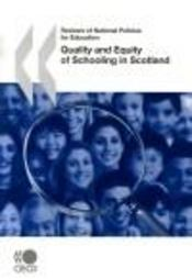 Vente livre :  Reviews of national policies for education ; quality and equity of schooling in scotland  - Collectif