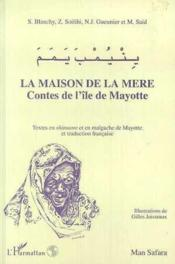 La maison de la mère ; contes de l'île de Mayotte - Couverture - Format classique