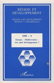Region Et Developpement T.9 ; Europe-Méditerranée : Vers Quel Développement ? - Couverture - Format classique