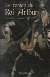 Le roman du roi Arthur t.1 - Couverture - Format classique