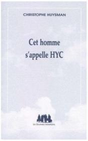 Cet homme s'appelle HYC - Couverture - Format classique