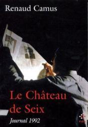 Le Chateau de Seix ; journal 1992 - Couverture - Format classique