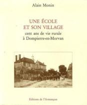 Une école et son village ; cent ans de vie rurale à Dompierre-en-Morvan - Couverture - Format classique