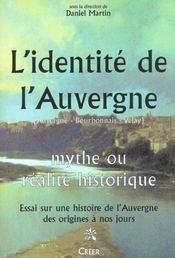 L'identite de l'auvergne ; mythe ou realite historique - Intérieur - Format classique