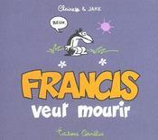 Francis t.2 ; Francis veut mourir - Intérieur - Format classique
