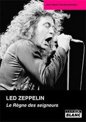 Led Zeppelin ; le règne des seigneurs - Intérieur - Format classique