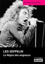 Led Zeppelin ; le règne des seigneurs - Couverture - Format classique